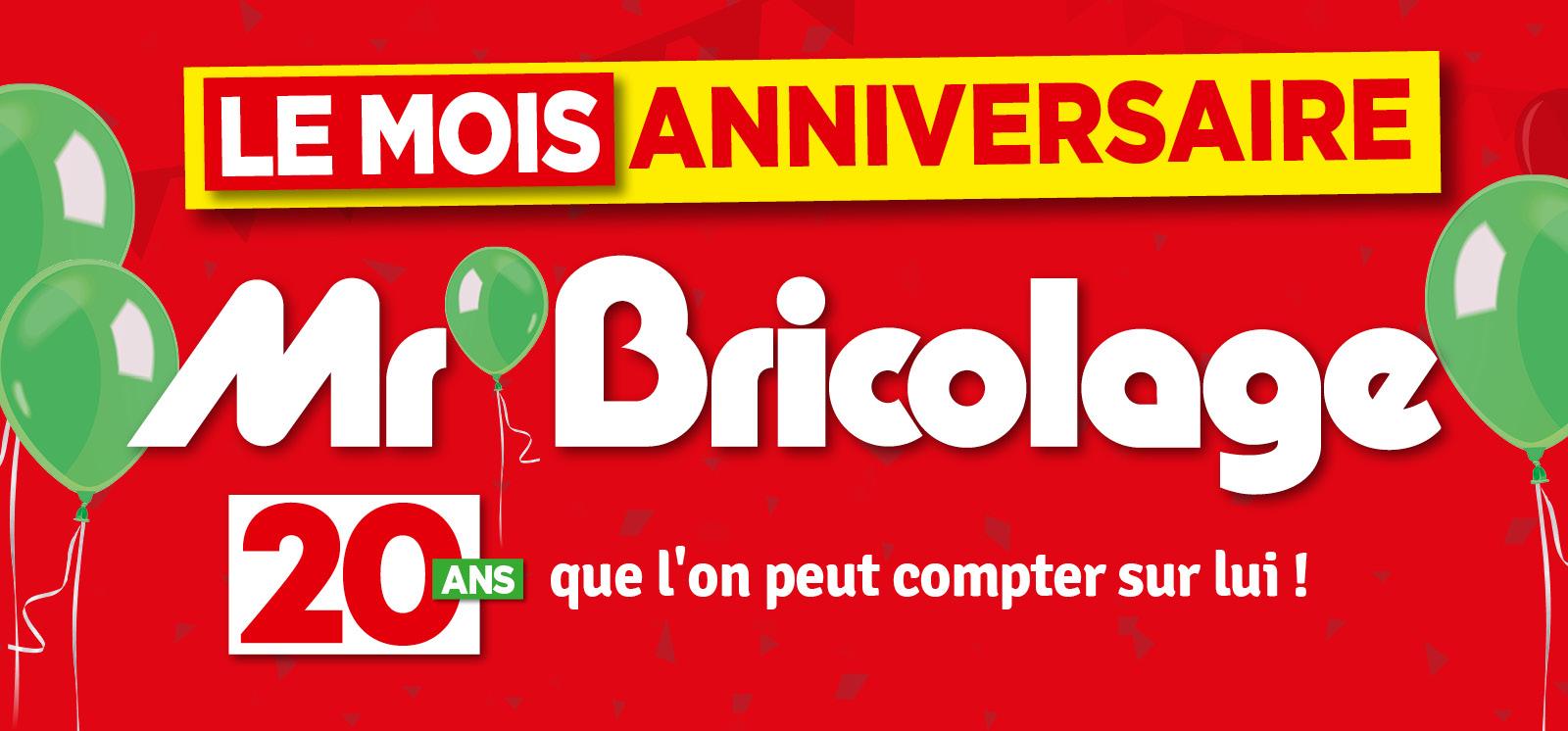 Promo - Mois anniversaire 20 ans Mr.Bricolage